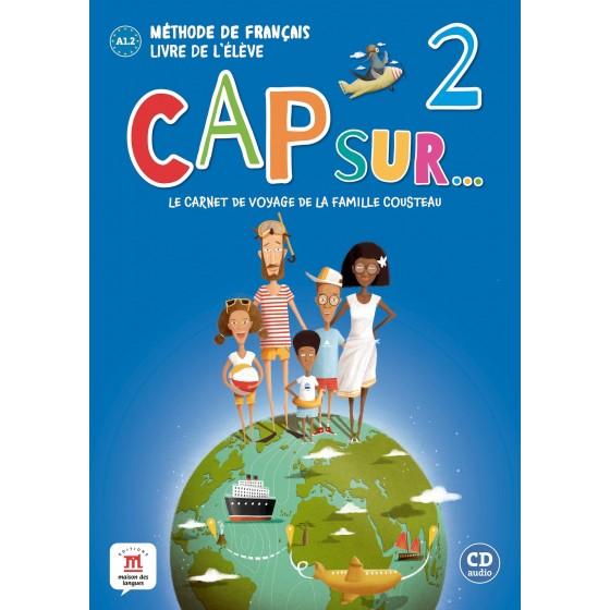 CAP SUR...: 2 - LIVRE DE L'ELEVE + CD  - ED. DIFUSION