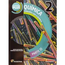 MODERNA PLUS - CONEXÕES COM A QUÍMICA - VOLUME 2 - ED. MODERNA