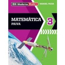 MODERNA PLUS - MATEMÁTICA - VOLUME 3 - 3ª EDIÇÃO - MANUEL PAIVA - ED. MODERNA