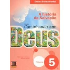 CAMINHANDO COM DEUS - 5º ANO - EDITORA BASE