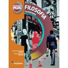 MODERNA PLUS - FILOSOFIANDO : INTRODUÇÃO A FILOSOFIA - 5º EDIÇÃO - ED. MODERN