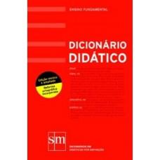 DICIONÁRIO DIDÁTICO - PORTUGUÊS - ENSINO FUNDAMENTO - EDITORA SM
