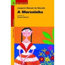 A MORENINHA - REENCONTRO DA LITERATURA - EDIOTRA SCIPIONE