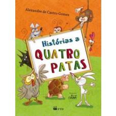 HISTORIAS A QUATRO PATAS - ALEXANDRE DE C. GOMES - ED. FTD