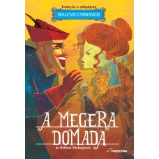 A MEGERA DOMADA TEATRO E PROSA - ED. MODERNA