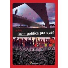 FAZER POLÍTICA PRA QUE? - EDITORA MODERNA