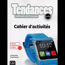 TENDANCES C1-C2 - CAHIER D'EXERCICES - ED. CLE