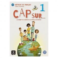 CAP SUR...: 1 - CAHIER D'ACTIVITES + CD  - ED. DIFUSION