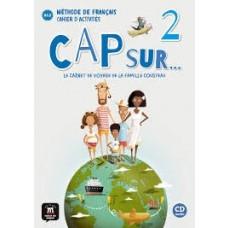 CAP SUR...: 2 - CAHIER D'ACTIVITES + CD  - ED. DIFUSION